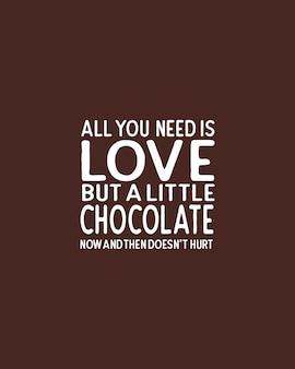 Alles, was sie brauchen, ist liebe, aber ab und zu tut ein wenig schokolade weh. handgezeichnetes typografie-design.