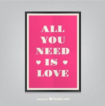 Alles, was sie brauchen, ist liebe poster