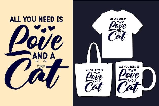 Alles, was sie brauchen, ist liebe und ein katzentypografie-zitat-design