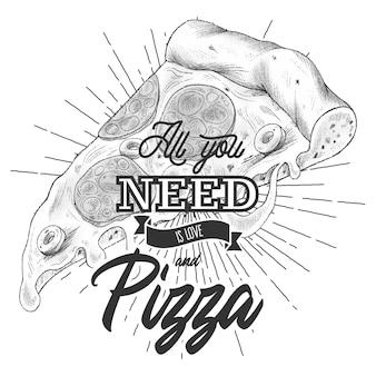 Alles was sie brauchen ist liebe und pizza. schriftzug zitat für pizzas liebhaber