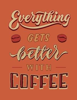 Alles wird besser mit kaffee