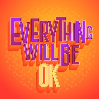 Alles wird in ordnung sein, positives zitat-thema zu beschriften