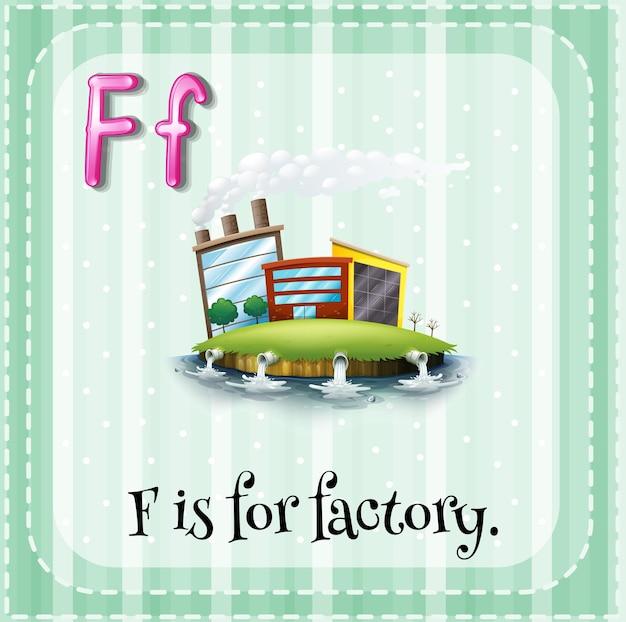 Alphabet f ist für fabrik