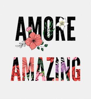 Amore und amazing slogan mit blumen