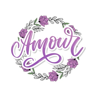 Amour. handgeschriebene beschriftung des vektors mit hand gezeichneten blumen