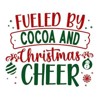 Angetrieben von kakao und weihnachtsstimmung typografie premium vector design zitatvorlage
