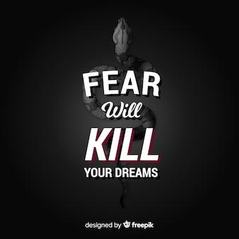 Angst wird deine träume töten. motivierender schriftzug zitat