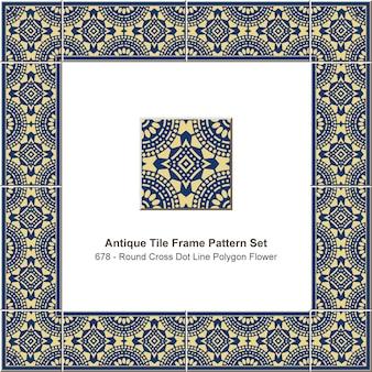Antike fliesenrahmenmuster gesetzt runde kreuzpunktlinie polygonblume, keramikdekoration.