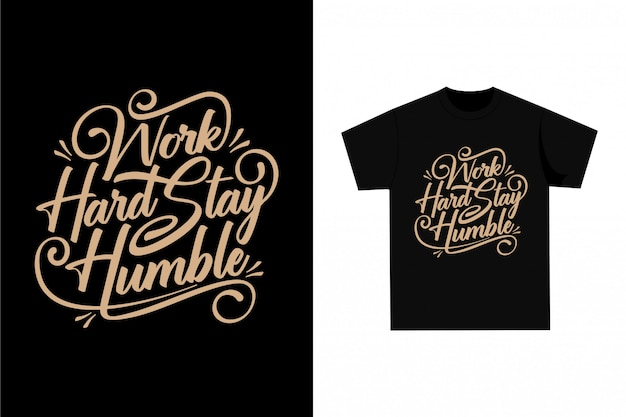 Arbeite hart, bleib bescheiden - grafisches t-shirt für den druck