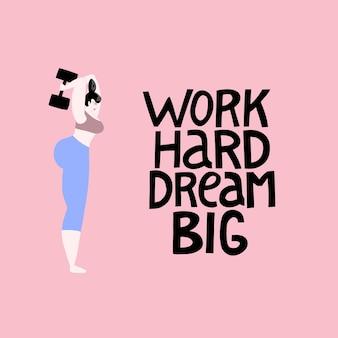 Arbeite hart, träume groß vektor-fitness-illustration einer starken frau, die mit hanteln trainiert