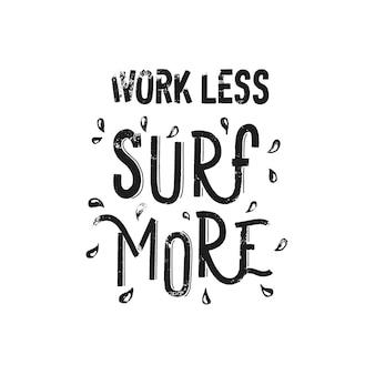 Arbeiten sie weniger surfen mehr