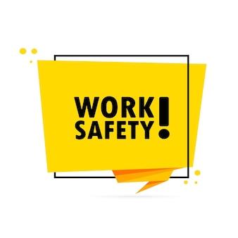Arbeitssicherheit. sprechblasenbanner im origami-stil. aufkleber-design-vorlage mit arbeitssicherheitstext. vektor-eps 10. getrennt auf weißem hintergrund.