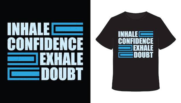 Atmen sie vertrauen ein, atmen sie zweifel aus, typografie-t-shirt-design