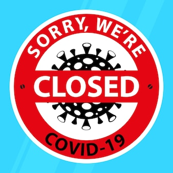 Aufkleber an der tür, boden, mit der aufschrift, sorry closed, covid-19.
