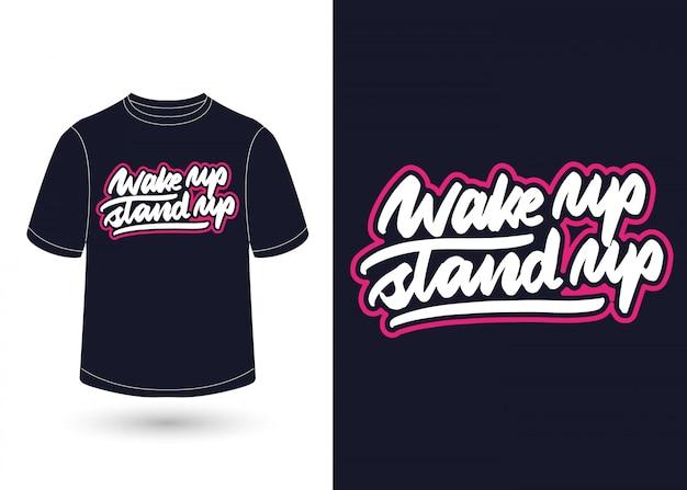 Aufwachen stand-up hand schriftzug design für t-shirt
