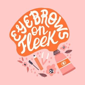 Augenbrauen im fleek-zitat. handgezeichnete vektorbeschriftung mit abstrakter dekoration und werkzeugen für t-shirt, karte, bannerdesign. brauen-bar-konzept.