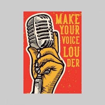 Außenplakatdesign machen ihre stimme lauter vintage illustration