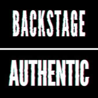 Backstage authentischer slogan, holographische und glitch-typografie