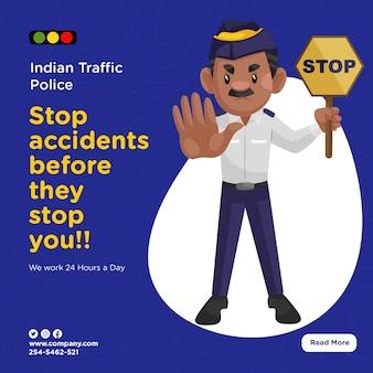 Banner design der indischen verkehrspolizei stoppen unfälle, bevor sie sie stoppen