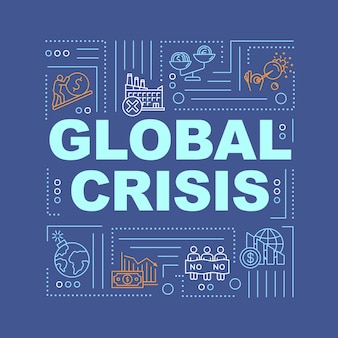 Banner für globale krisenwortkonzepte. internationaler notfall, weltweite probleme. infografiken mit linearen symbolen auf dunkelblauem hintergrund. isolierte typografie. vektorumriss rgb-farbabbildung