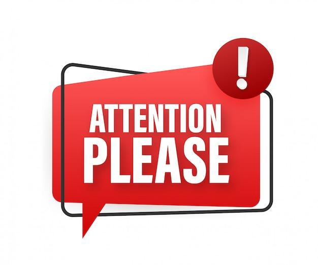 Banner mit aufmerksamkeit bitte. rote achtung bitte symbol unterschreiben. ausrufezeichen. warnsymbol. lager illustration.