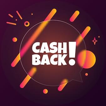 Bargeld zurück. sprechblasenbanner mit cashback-text. glasmorphismus-stil. für business, marketing und werbung. vektor auf isoliertem hintergrund. eps 10.