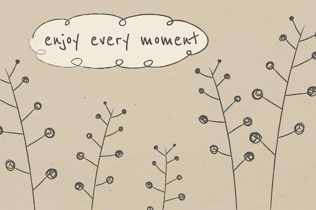 Bearbeitbare vorlage für motivierende zitate mit doodle-pflanze genießen sie jeden moment