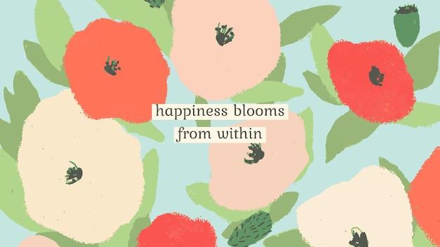 Bearbeitbarer inspirierender zitatvorlagenvektor mit gezeichnetem hintergrund der mohnblume