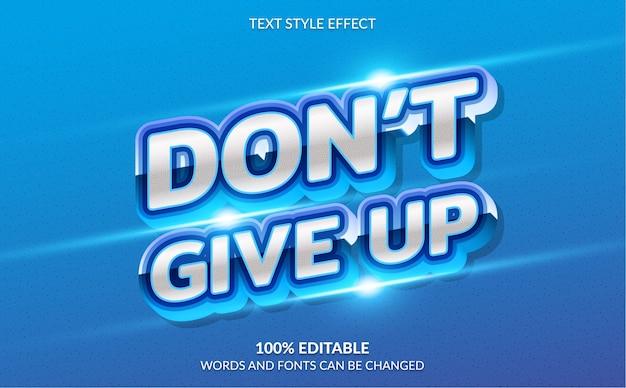 Bearbeitbarer texteffekt moderne kühne motivation geben sie den textstil nicht auf
