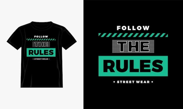 Befolgen sie die regeln zitate t-shirt-design
