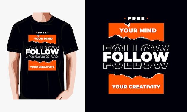 Befreien sie ihren geist, folgen sie ihrem kreativitätszitat-t-shirt-design Premium Vektoren