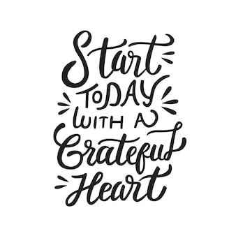 Beginnen sie heute mit einem dankbaren herzen