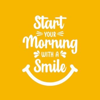 Beginnen sie ihren morgen mit einer vektor-designvorlage für die typografie eines lächelns