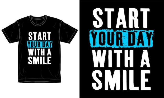 Beginnen sie ihren tag mit einem lächeln t-shirt design Premium Vektoren