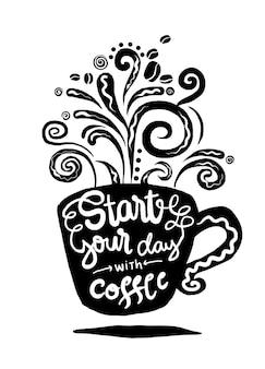 Beginnen sie ihren tag mit kaffee. schriftzug auf kaffeetasse