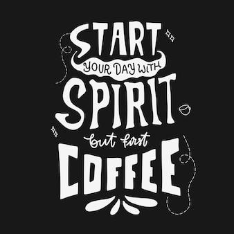 Beginnen sie ihren tag mit spirit, aber erster kaffee. handgezeichnetes schriftplakat. motivierende typografie für drucke. vektor-schriftzug