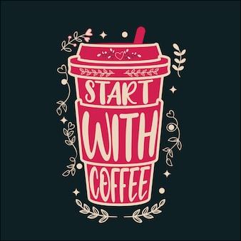 Beginnen sie mit kaffee