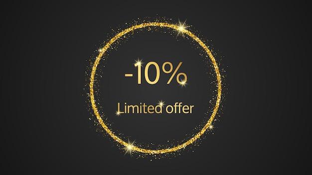Begrenztes angebot goldbanner mit 10 % rabatt. goldzahlen im goldenen glitzernden kreis auf dunklem hintergrund. vektor-illustration
