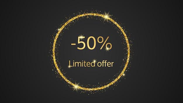 Begrenztes angebot goldbanner mit 50% rabatt. goldzahlen im goldenen glitzernden kreis auf dunklem hintergrund. vektor-illustration