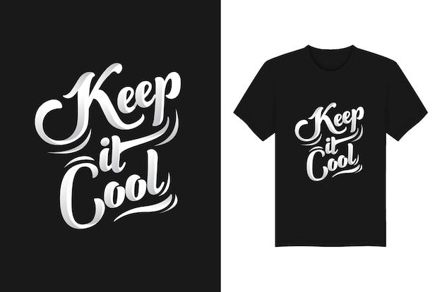 Behalten sie es cool t-shirt typografieentwurf