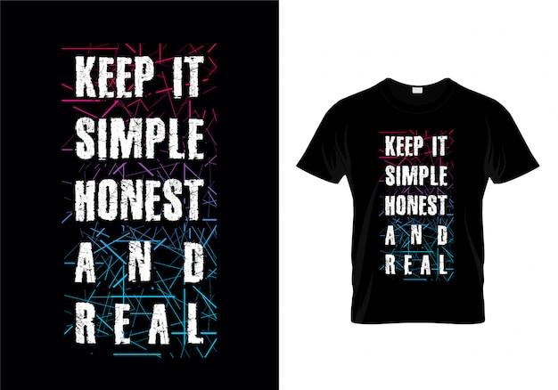 Behalten sie es einfaches ehrliches und wirkliches typografie-t-shirt
