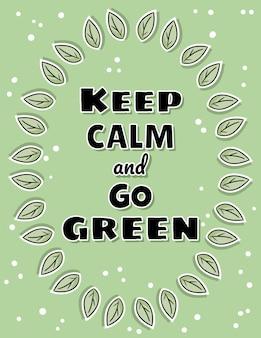 Behalten sie ruhe und gehen sie grünes plakat