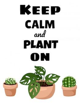 Behalten sie ruhe und pflanzen sie auf postkarte. topfpflanze-flyer.