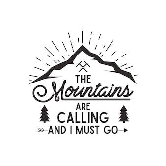 Berge rufen. gebirgsforscher-weinlesehand gezeichnet. buchdruckeffekt. hipster design. auf weißem hintergrund isoliert.
