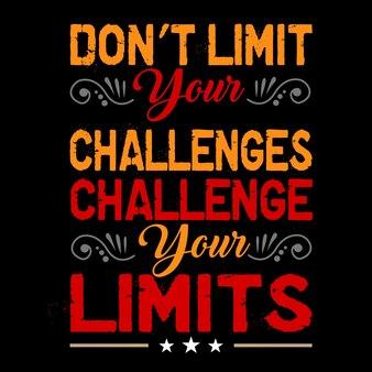 Beschränke deine herausforderungen nicht