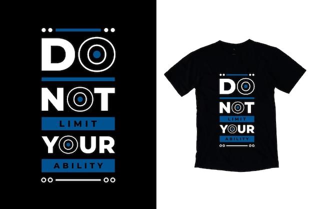 Beschränken sie nicht ihre fähigkeit, moderne zitate t-shirt design