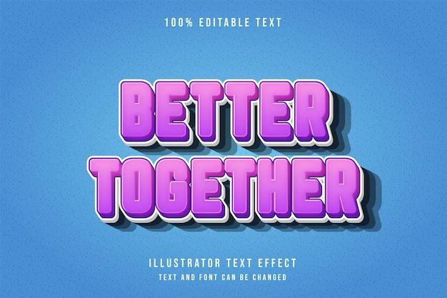 Besser zusammen, 3d bearbeitbarer texteffekt rosa abstufung blau comic-stil