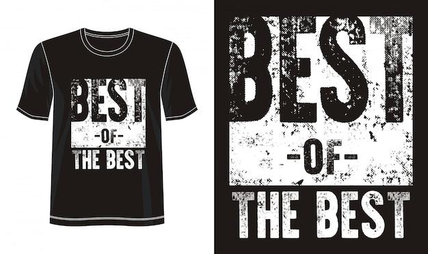 Beste der besten typografie für print-t-shirt