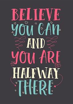 Beste inspirierende weisheitszitate für das leben glauben, dass sie können und sie sind auf halbem weg da