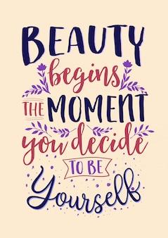 Beste inspirierende weisheitszitate für das leben schönheit beginnt in dem moment, in dem sie sich entscheiden, sie selbst zu sein
